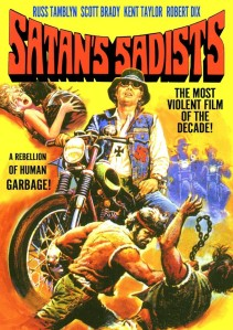 """JIM REED SAYS: 'Keith wanted to make sure the outlaw biker sub-genre was represented. I chose notoriously low-brow director Al Adamson's 1969 cult classic SATAN'S SADISTS, because it's one of the most brutal and over-the-top biker films I am aware of. Keith had seen it before as well, and agreed."""""""